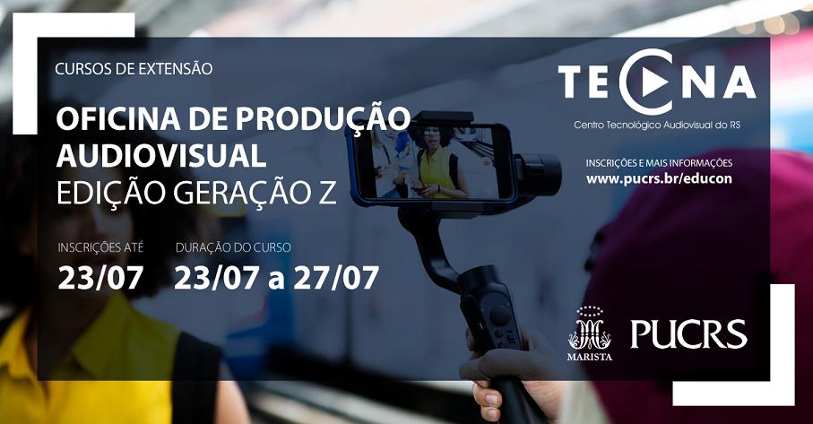 tecna, Oficina, Produção Audiovisual, Geração Z