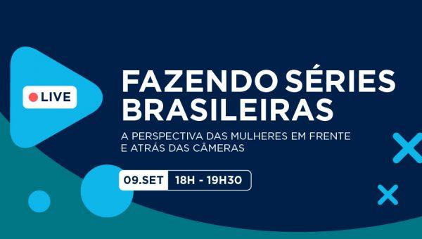 Fazendo séries brasileiras: a perspectiva das mulheres em frente e atrás das câmeras