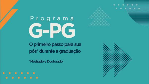 Vivencie a experiência do mestrado e do doutorado ainda na graduação com o G-PG