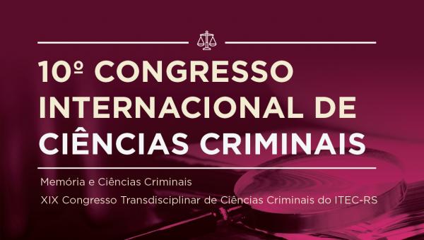 Congresso Internacional promove olhar interdisciplinar sobre as Ciências Criminais
