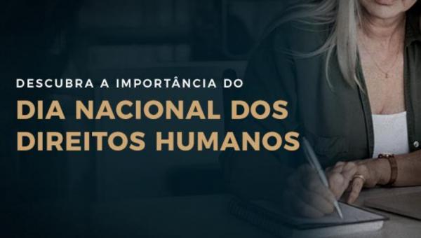 Dia Nacional dos Direitos Humanos: se importar com o outro é olhar para si