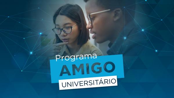Estão abertas as inscrições para o Programa Amigo Universitário 2021