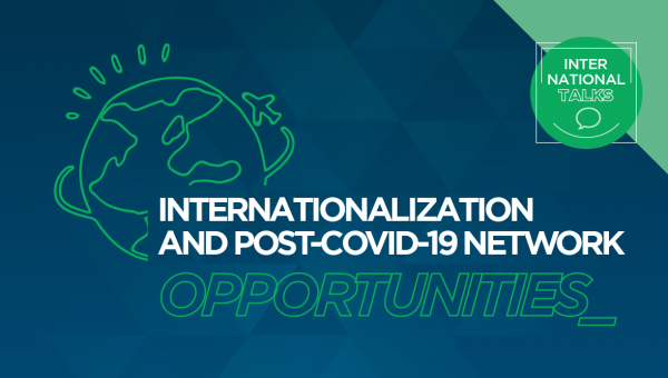 Internationalization and post-Covid network opportunities discussed in webinar