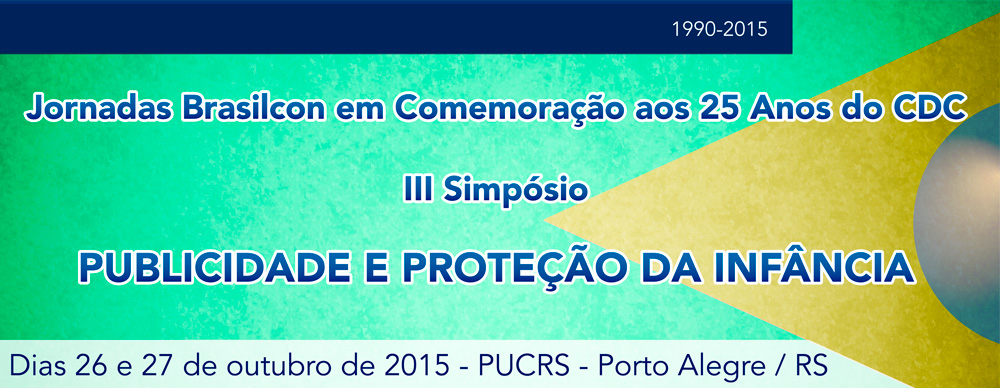 Jornadas Brasilcon em Comemoração aos 25 anos do CDC – III Simpósio Publicidade e Proteção da Infância