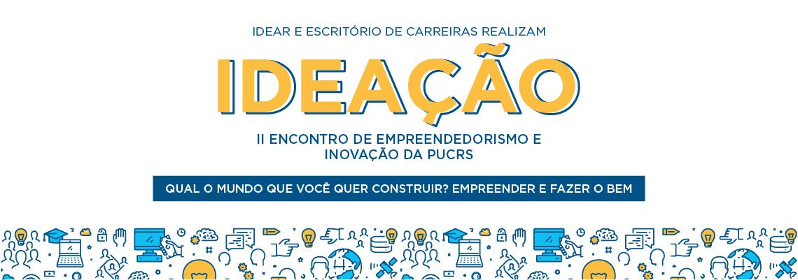 Ideação – Encontro de Empreendedorismo e Inovação da PUCRS