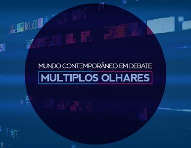 MUNDO CONTEMPORÂNEO EM DEBATE: MÚLTIPLOS OLHARES