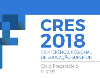 Ciclo Preparatório para a a Conferência Regional de Educação Superior na América Latina e no Caribe 2018 (Cres)