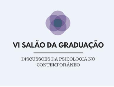 VI Salão de Graduação – PET PSICOLOGIA