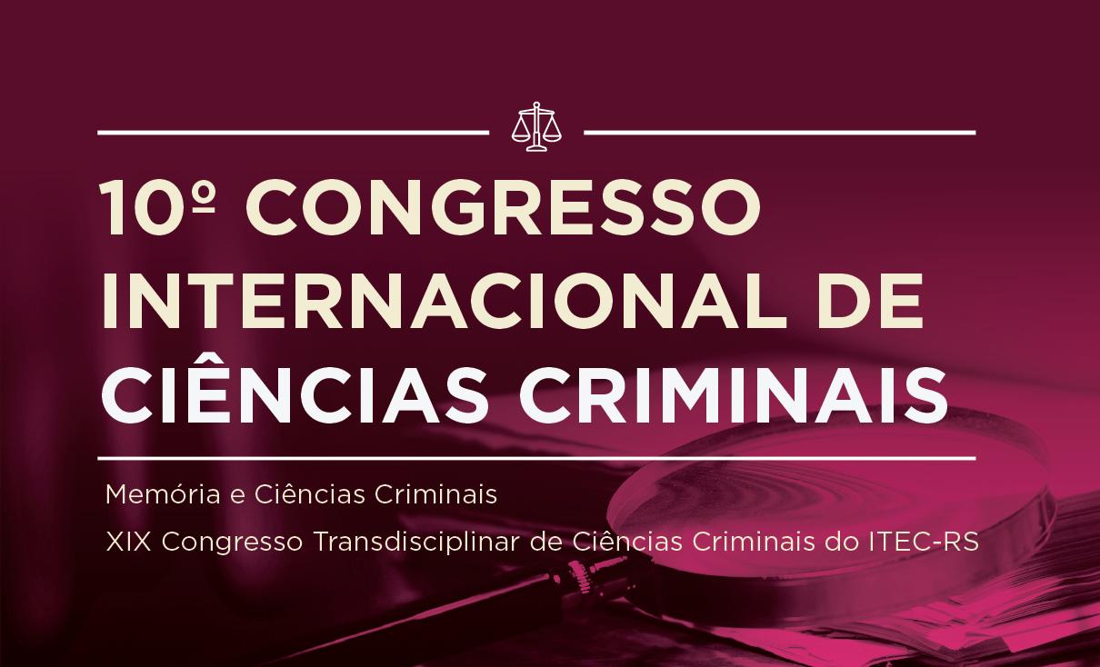 10º Congresso Internacional de Ciências Criminais – Memória e Ciências Criminais