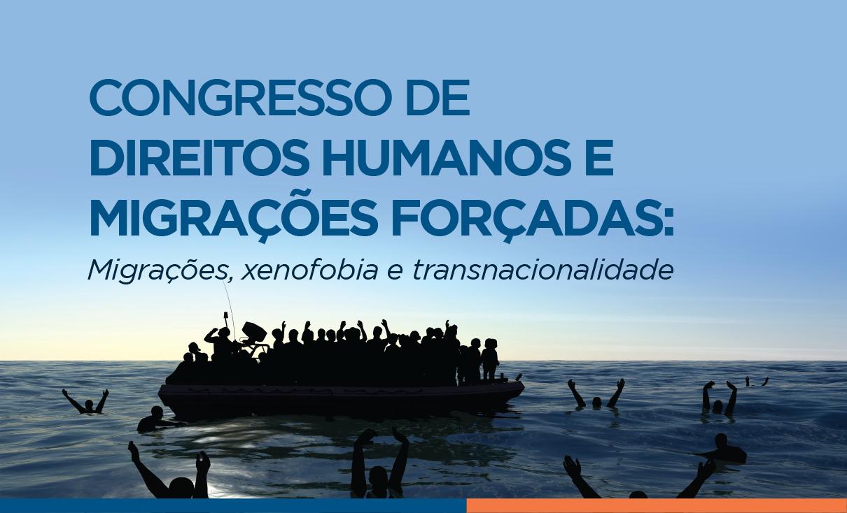 III DIREITOS HUMANOS E MIGRAÇÕES FORÇADAS: Migrações, xenofobia e transnacionalidade