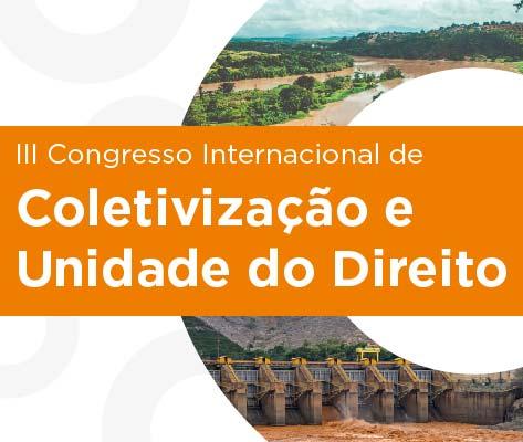 ADIADO PARA 15 A 18/06/21 – III Congresso Internacional de Coletivização e Unidade do Direito, em homenagem ao Prof. Dr. Sérgio Cruz Arenhart