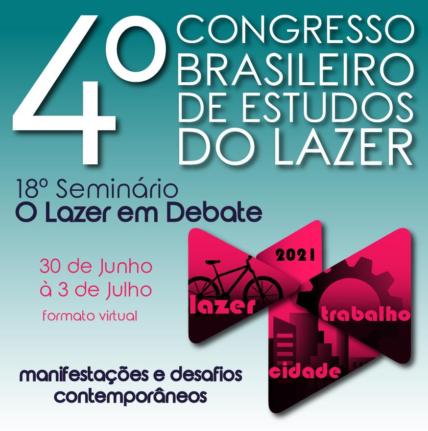 """IV Congresso Brasileiro de Estudos do Lazer e XVIII Seminário """"O Lazer em Debate"""""""