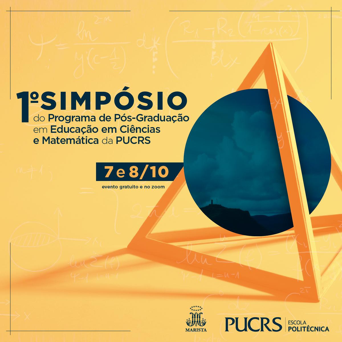 1º Simpósio do Programa de Pós-Graduação em Educação em Ciências e Matemática da PUCRS