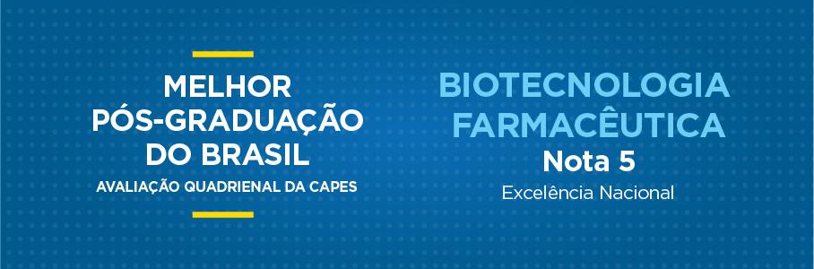 Melhor Pós-Graduação do Brasil - Biotecnologia Farmacêutica, nota 5.