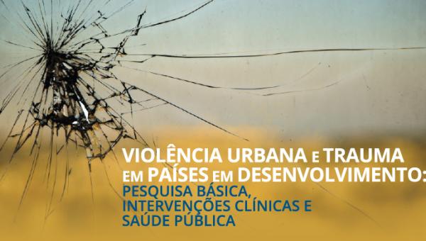 Violência urbana e trauma são temas de congresso internacional