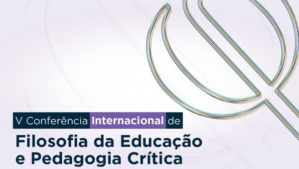 5ª Conferência Internacional de Filosofia da Educação e Pedagogia Crítica