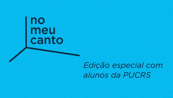 Série No Meu Canto convida alunos da PUCRS para edição especial