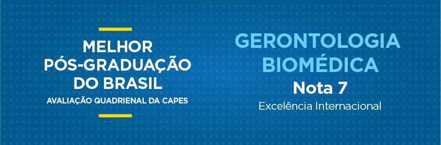 Melhor Pós-Graduação do Brasil - Gerontologia Biomédica, nota 7.