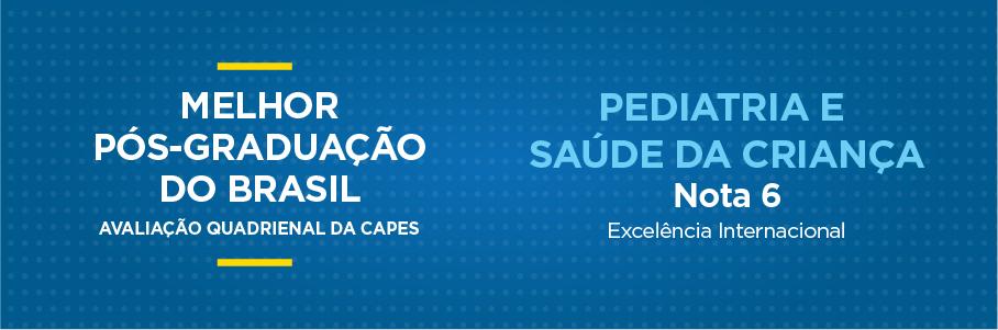 Melhor Pós-Graduação do Brasil - Pediatria e Saúde da Criança, nota 6.