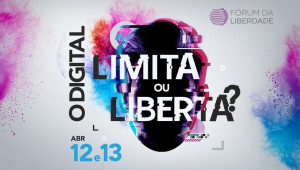 34º Fórum da Liberdade abordará benefícios e limites do digital