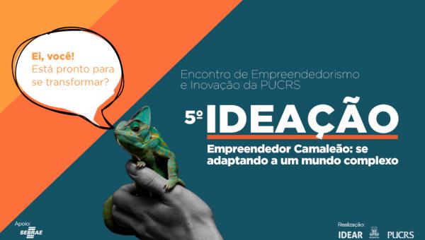 Empreendedor camaleão: confira os aprendizados do 5º Ideação