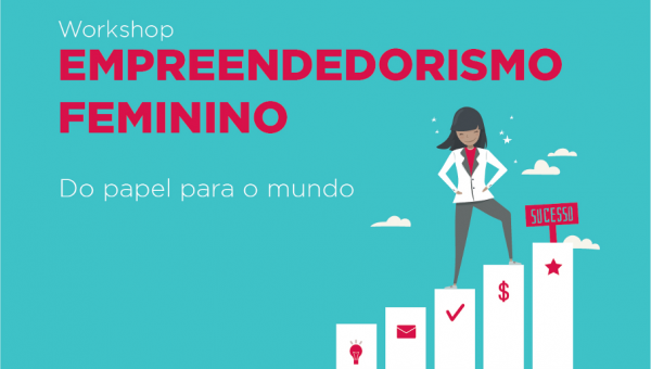 Evento gratuito aborda empreendedorismo feminino
