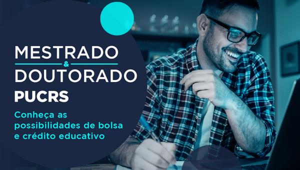 Cursos de mestrado e doutorado da PUCRS oferecem possibilidade de bolsas e crédito educativo