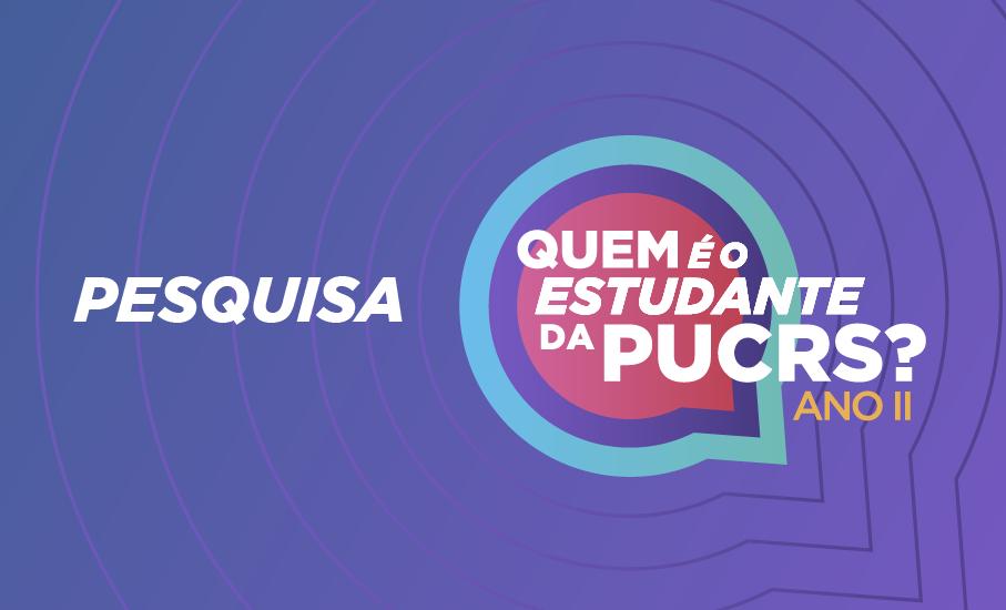 Quem é o estudante da PUCRS? Participe da segunda fase da pesquisa
