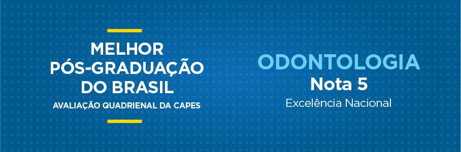Melhor Pós-Graduação do Brasil - Odontologia, nota 5.