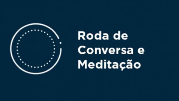 Roda de Conversa e Meditação