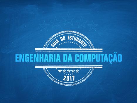 Guia do Estudante 2017 - Engenharia da Computação