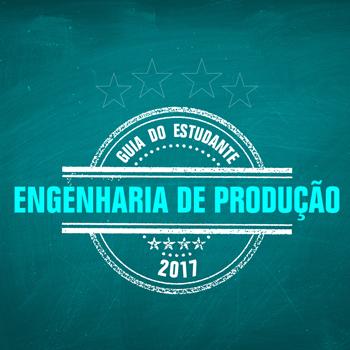 Guia do Estudante 2017 - Engenharia de Produção