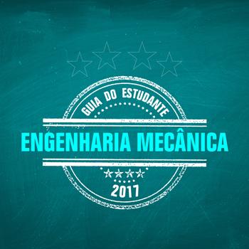 Guia do Estudante 2017 - Engenharia Mecânica