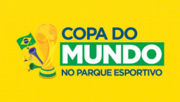Copa do Mundo no Parque Esportivo