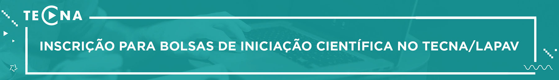 2020_03_02-tecna-banner_inscricoes_bolsas_ic-tecna-lapav