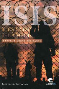 Livro Isis e Estado Islâmico - Utopia e Mente Delirante