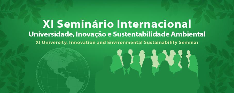 11º Seminário Internacional Universidade, Inovação e Sustentabilidade Ambiental