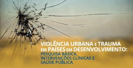 Carrossel - Congresso Internacional Violência Urbana e Trauma em Países em Desenvolvimento - Pesquisa Básica, Intervenções Clínicas e Saúde Pública