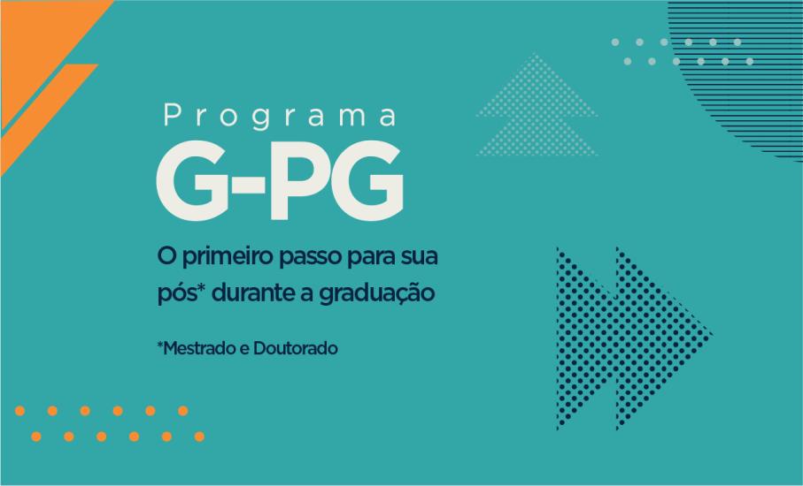 Anúncio do Programa de Integração da Graduação com a Pós - GPG