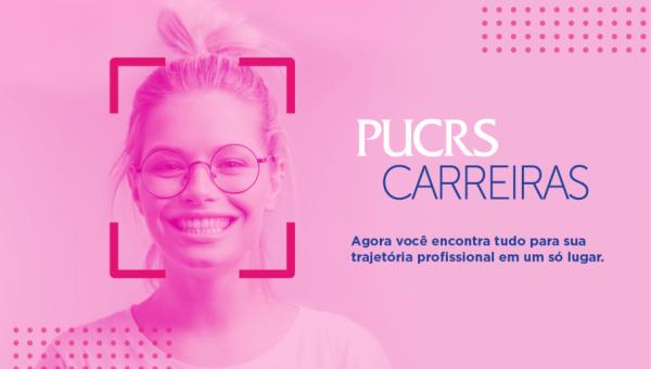 PUCRS Carreiras conecta alunos e empresas