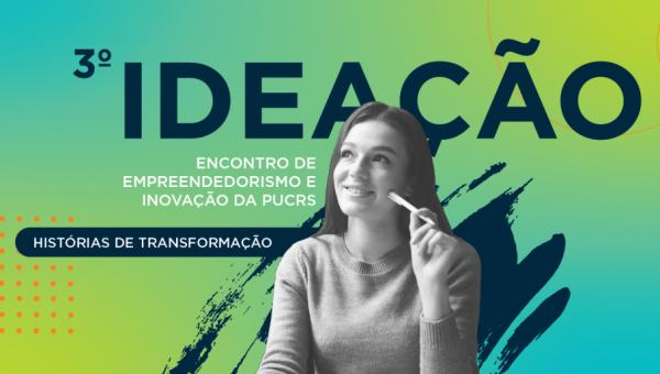 Oficinas gratuitas do Ideação abordam empreendedorismo e inovação