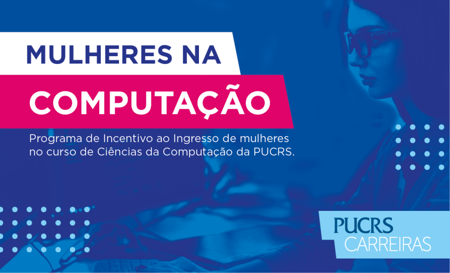 Banner PUCRS_Carreiras,Mulheres_na_Computacao