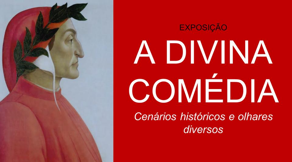 Exposição A Divina Comédia: Cenários Históricos e Olhares Diversos.