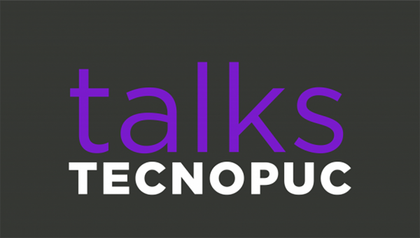 Tecnopuc Talks: lives semanais com convidados do Brasil e do exterior
