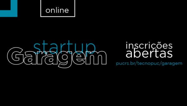 Estão abertas as inscrições para o Startup Garagem online