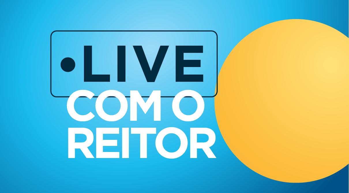 live com o reitor,rematrículas,benefícios