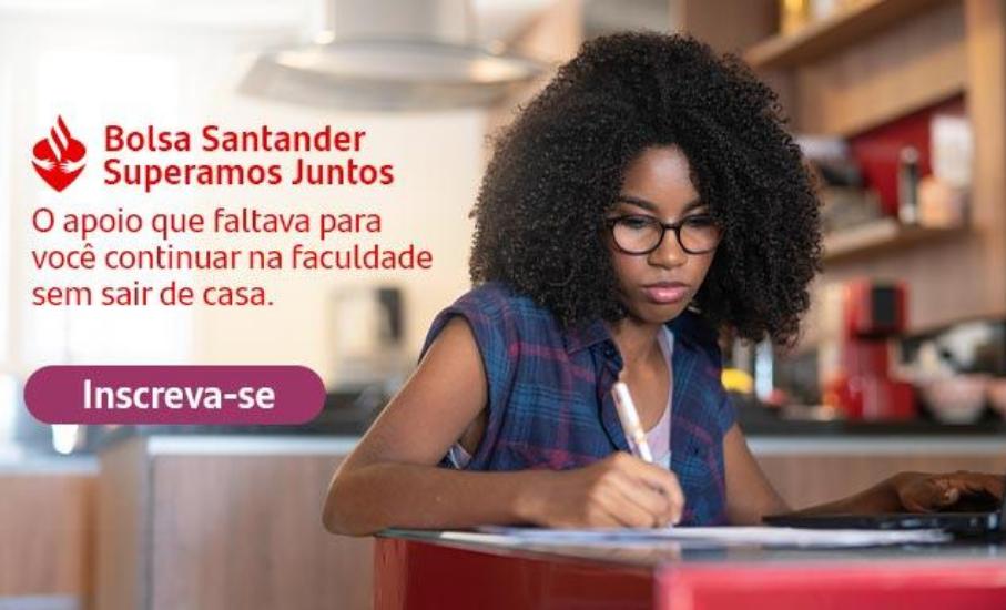 Superamos Juntos: inscreva-se para a bolsa de apoio universitário do Santander Universidades - Projeto visa auxiliar financeiramente na manutenção dos estudos de alunos e alunas em meio à pandemia da Covid-19