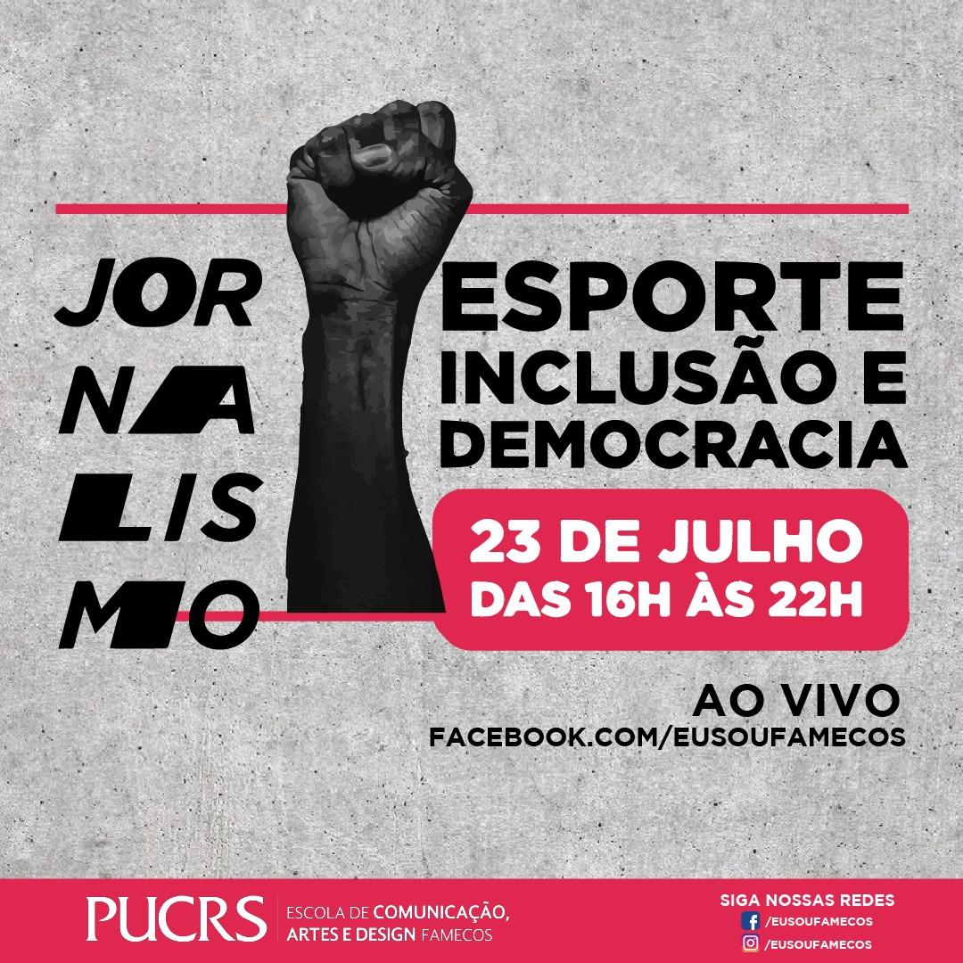 Evento do curso de Jornalismo debaterá sobre esporte, inclusão e democracia - Mais de 20 convidados participarão de seis horas de bate-papos online com professores da Famecos