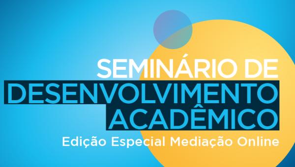Mediação online será tema do Seminário de Desenvolvimento Acadêmico