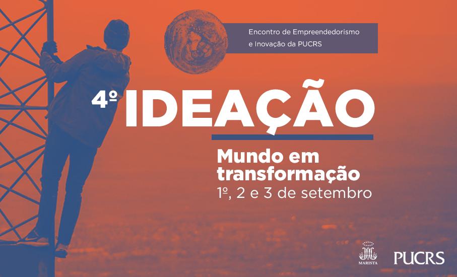Mundo em transformação: participe da próxima edição do Ideação - Evento do Idear sobre empreendedorismo e inovação abordará a importância da capacidade de evoluir e se adaptar